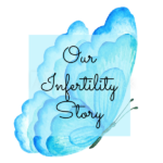 Our Infertility Story