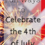 Fun Ways to Celebrate the 4th of July